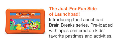 The Just-For-Fun Side of Launchpad! Introducing the Launchpad Brain Breaks series. Pre-loaded with apps centered on kids' favorite pastimes and activities.