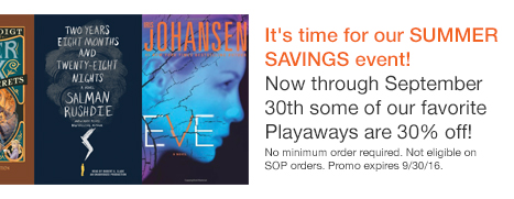 It's time for our SUMMER SAVINGS event! Now through September 30th some of our favorite Playaways are 30% off!