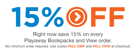 Right now save 15% every Playaway Bookpack and View you order!